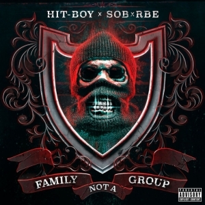 Hit-Boy X SOB X RBE - Family Not A Group